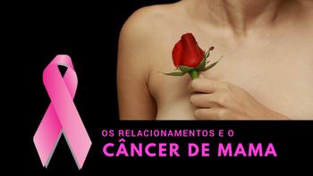 Câncer de mama x relacionamentos. As pessoas mudaram comigo depois do diagnóstico e não sei o que fazer.